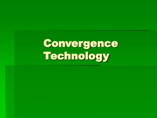 Convergence  Technology