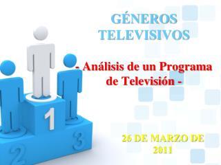 G NEROS TELEVISIVOS  - An lisis de un Programa de Televisi n -