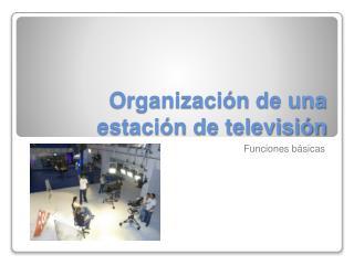 Organizaci n de una estaci n de televisi n