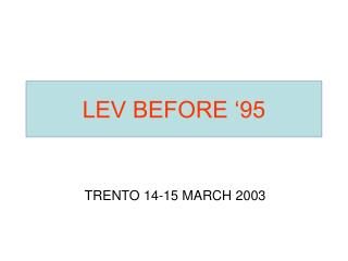LEV BEFORE  95