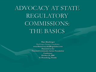 ADVOCACY AT STATE REGULATORY COMMISSIONS: THE BASICS