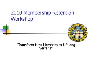 2010 Membership Retention Workshop