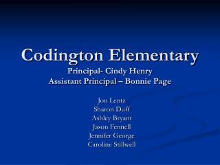 Codington Elementary Principal- Cindy Henry Assistant Principal   Bonnie Page
