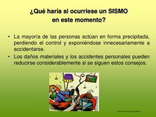 Qu  har a si ocurriese un SISMO  en este momento   La mayor a de las personas act an en forma precipitada, perdiendo el