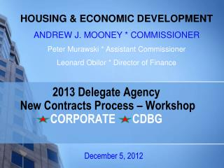 2013 Delegate Agency  New Contracts Process   Workshop CORPORATE      CDBG