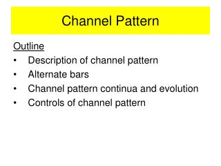 Channel Pattern