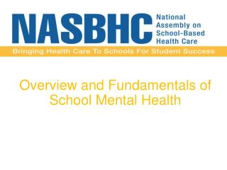 Overview and Fundamentals of  School Mental Health