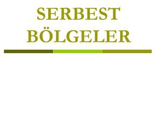 SERBEST B LGELER