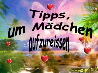 Tipps, um M dchen