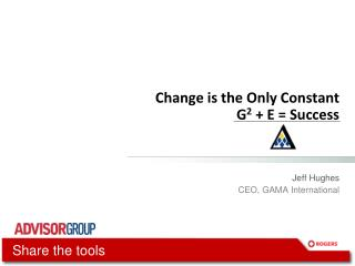 Change is the Only Constant G2  E  Success