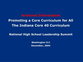Archived Information Promoting a Core Curriculum for All The Indiana Core 40 Curriculum  National High School Leadership