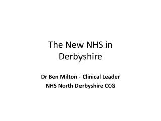 The New NHS in  Derbyshire