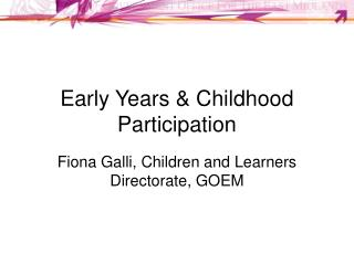 Early Years  Childhood Participation