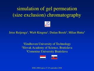 Simulation of gel permeation  size exclusion chromatography   Jetse Reijenga1, Wieb Kingma1, Du an Berek2, Milan Hutta3
