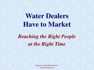 Water Dealers  Have to Market