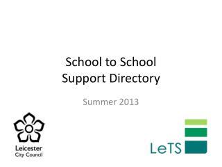 School to School  Support Directory