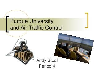 Purdue University and Air Traffic Control
