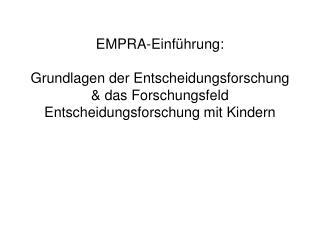 EMPRA-Einf hrung:   Grundlagen der Entscheidungsforschung  das Forschungsfeld Entscheidungsforschung mit Kindern