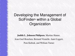 Developing the Management of SciFinder  within a Global Organization
