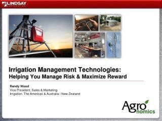 Irrigation Management Technologies: Helping You Manage Risk  Maximize Reward