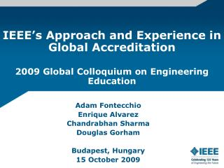 IEEE s Approach and Experience in Global Accreditation   2009 Global Colloquium on Engineering Education