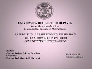 UNIVERSIT  DEGLI STUDI DI PAVIA Corso di laurea interfacolt  in Comunicazione, Innovazione, Multimedialit