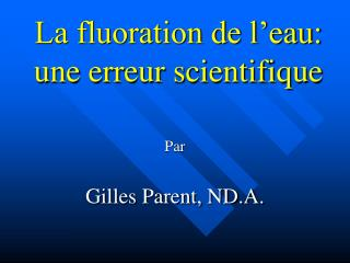 La fluoration de l eau: une erreur scientifique