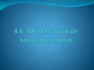 4.6.-Identificaci n de l neas de servicio