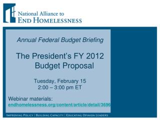 Annual Federal Budget Briefing  The President s FY 2012     Budget Proposal  Tuesday, February 15 2:00   3:00 pm ET