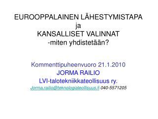 EUROOPPALAINEN L HESTYMISTAPA ja KANSALLISET VALINNAT -miten yhdistet  n