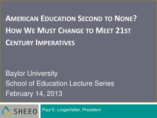 American Education Second to None  How We Must Change to Meet 21st  Century Imperatives