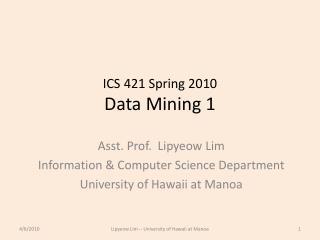ICS 421 Spring 2010 Data Mining 1