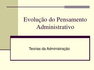 Evolu  o do Pensamento Administrativo