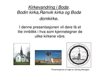 Kirkevandring i Bod . Bodin kirka,R nvik kirka og Bod  domkirke.