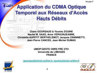 Application du CDMA Optique Temporel aux R seaux d Acc s Hauts D bits    Claire GOURSAUD  Youn s ZOUINE Naufal M. SAAD,