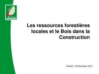 Les ressources foresti res locales et le Bois dans la Construction