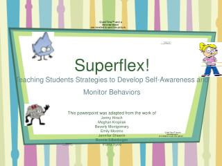 Superflex  Teaching Students Strategies to Develop Self-Awareness and Monitor Behaviors   This powerpoint was adapted fr