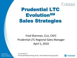 Prudential LTC EvolutionSM  Sales Strategies
