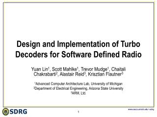 Design and Implementation of Turbo Decoders for Software Defined Radio