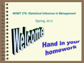 MGMT 276: Statistical Inference in Management  Spring, 2013