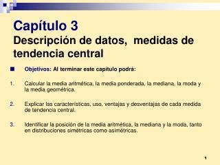 Cap tulo 3 Descripci n de datos,  medidas de tendencia central