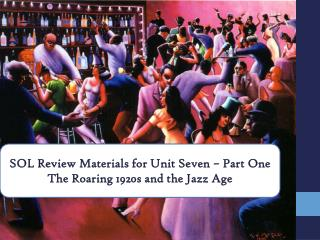 SOL Review Materials for Unit Seven   Part One The Roaring 1920s and the Jazz Age