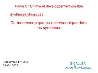 Partie 2 : Chimie et d veloppement durable  Synth ses chimiques :   Du macroscopique au microscopique dans les synth ses