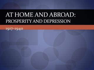 At Home and Abroad: Prosperity and Depression
