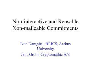 Non-interactive and Reusable Non-malleable Commitments