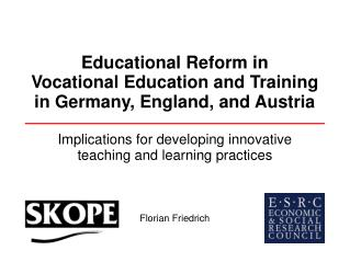 Educational Reform in  Vocational Education and Training  in Germany, England, and Austria