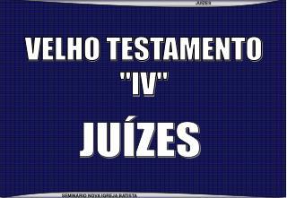VELHO TESTAMENTO IV