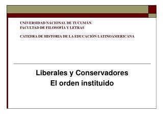 UNIVERSIDAD NACIONAL DE TUCUM N FACULTAD DE FILOSOF A Y LETRAS  CATEDRA DE HISTORIA DE LA EDUCACI N LATINOAMERICANA