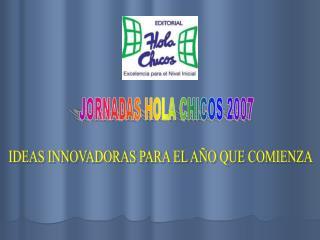 JORNADAS HOLA CHICOS 2007
