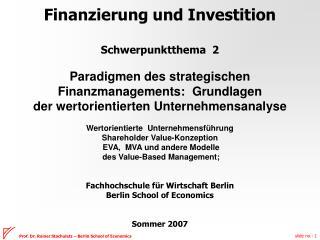 Finanzierung und Investition  Schwerpunktthema  2  Paradigmen des strategischen Finanzmanagements:  Grundlagen  der wert